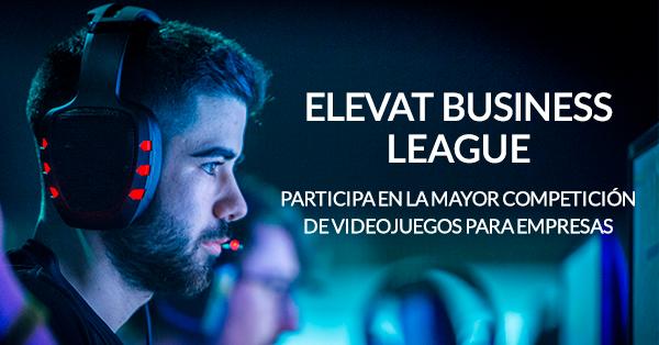ELEVAT BUSINESS LEAGUE, LA MAYOR LIGA DE ESPORTS PARA EMPRESAS