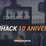 DREAMHACK SPAIN BUSCA EL VÍDEO DE SU DÉCIMO ANIVERSARIO